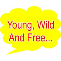 Young, Wild and Free Placard