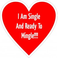 I am Single Ready to Mingle Placard