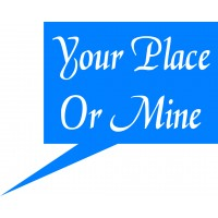 Your Place or Mine Placard