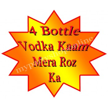 4 Bottle Vodka Kaam Mera Roz Ka Placard