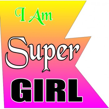 I Am Super Girl Placard