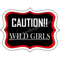 Caution Wild Girls Placard
