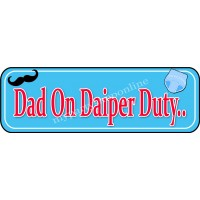 Dad On Daiper Duty Placard