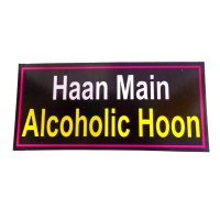 Haan Main Alcoholic Hoon Placard