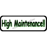 High Maintenance! Placard