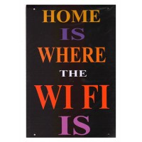 Home Is Where The Wi Fi Is Metal Sign