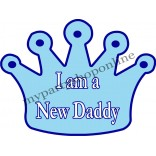 I Am A New Daddy Placard