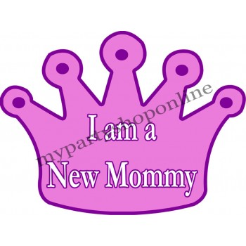 I Am A New Mommy Placard
