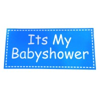 Its My Baby Shower Placard