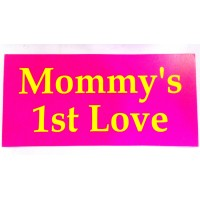 Mommy's 1st Love Placard