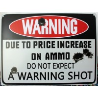 Warning Due To Price Increase Metal Signs